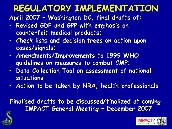 REGULATORY IMPLEMENTATION April 2007 – Washington DC, final drafts of: • Revised GDP and