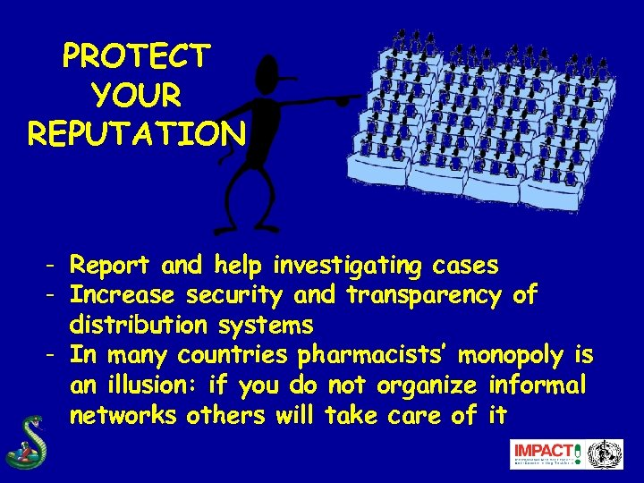 PROTECT YOUR REPUTATION - Report and help investigating cases - Increase security and transparency