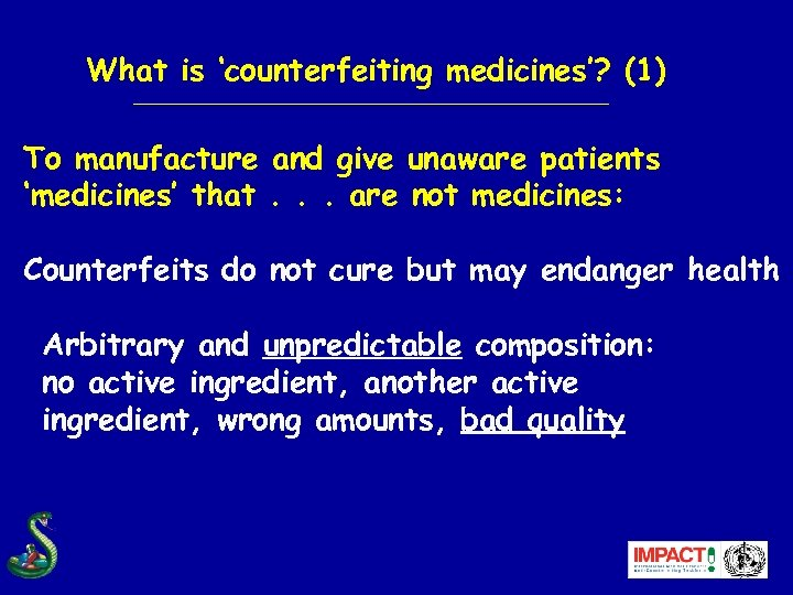 What is 'counterfeiting medicines'? (1) To manufacture and give unaware patients 'medicines' that. .