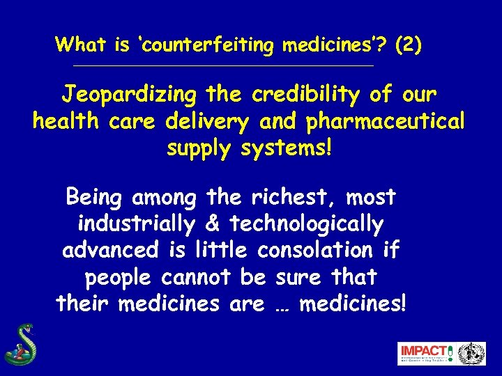 What is 'counterfeiting medicines'? (2) Jeopardizing the credibility of our health care delivery and