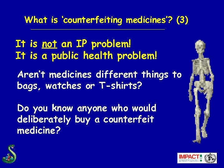 What is 'counterfeiting medicines'? (3) It is not an IP problem! It is a