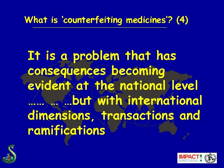 What is 'counterfeiting medicines'? (4) It is a problem that has consequences becoming evident