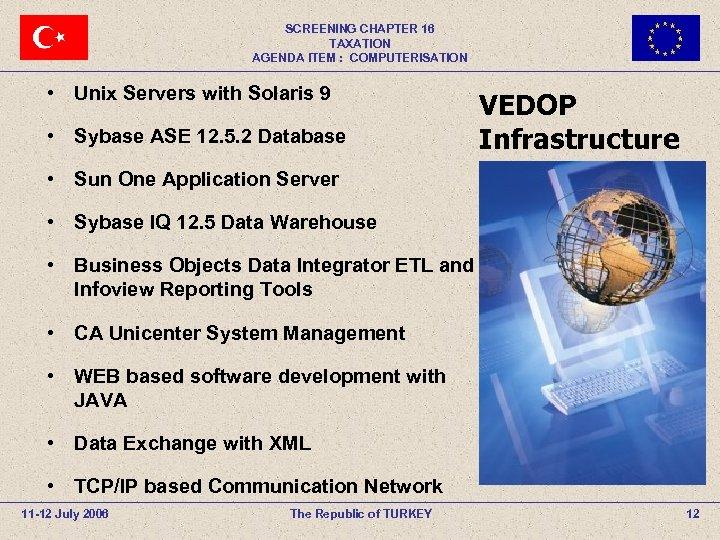 SCREENING CHAPTER 16 TAXATION AGENDA ITEM : COMPUTERISATION • Unix Servers with Solaris 9