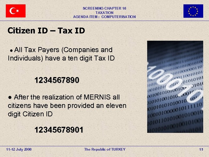 SCREENING CHAPTER 16 TAXATION AGENDA ITEM : COMPUTERISATION Citizen ID – Tax ID ●