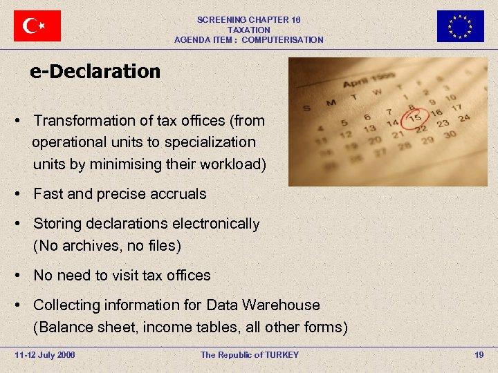 SCREENING CHAPTER 16 TAXATION AGENDA ITEM : COMPUTERISATION e-Declaration • Transformation of tax offices