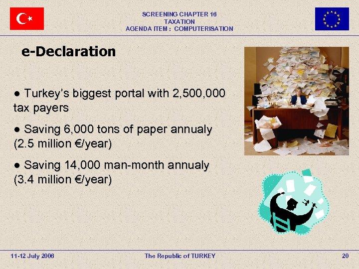 SCREENING CHAPTER 16 TAXATION AGENDA ITEM : COMPUTERISATION e-Declaration ● Turkey's biggest portal with