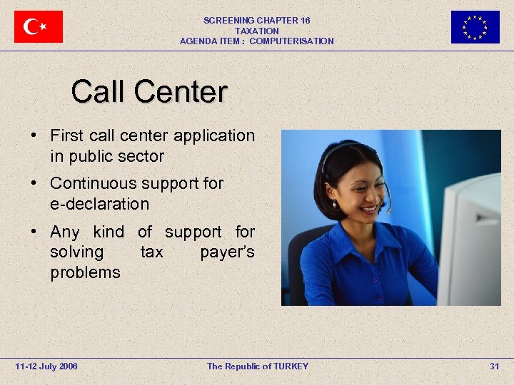 SCREENING CHAPTER 16 TAXATION AGENDA ITEM : COMPUTERISATION Call Center • First call center