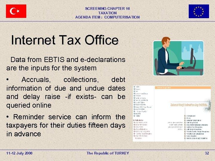 SCREENING CHAPTER 16 TAXATION AGENDA ITEM : COMPUTERISATION Internet Tax Office Data from EBTIS