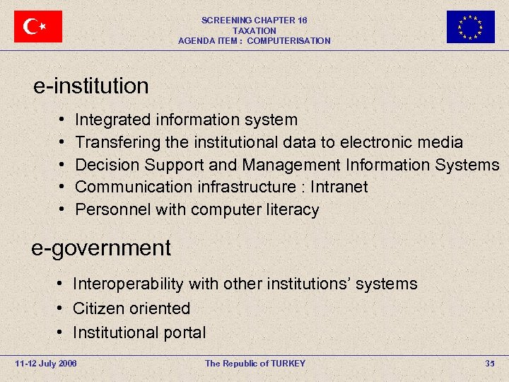 SCREENING CHAPTER 16 TAXATION AGENDA ITEM : COMPUTERISATION e-institution • • • Integrated information