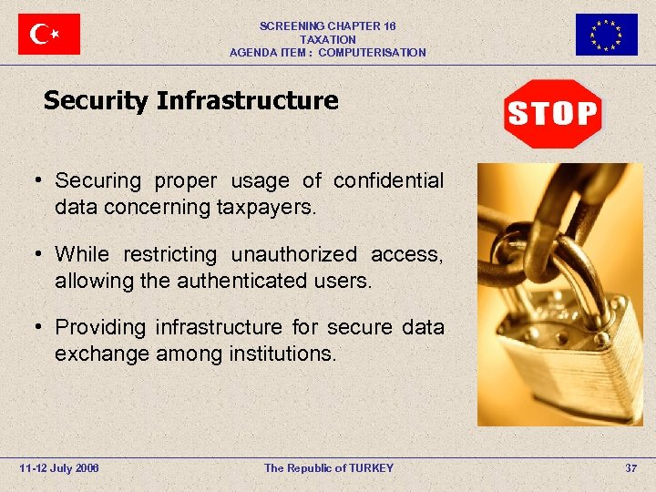SCREENING CHAPTER 16 TAXATION AGENDA ITEM : COMPUTERISATION Security Infrastructure • Securing proper usage