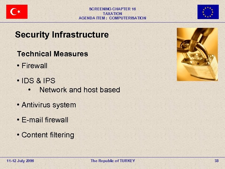 SCREENING CHAPTER 16 TAXATION AGENDA ITEM : COMPUTERISATION Security Infrastructure Technical Measures • Firewall