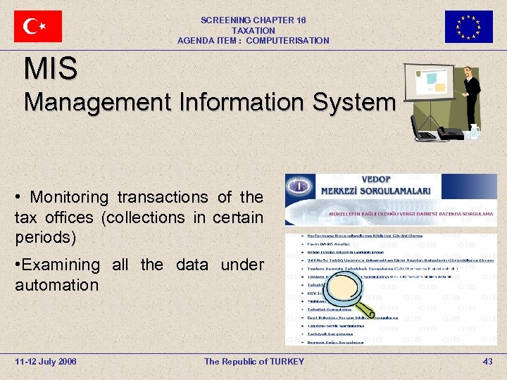 SCREENING CHAPTER 16 TAXATION AGENDA ITEM : COMPUTERISATION MIS Management Information System • Monitoring