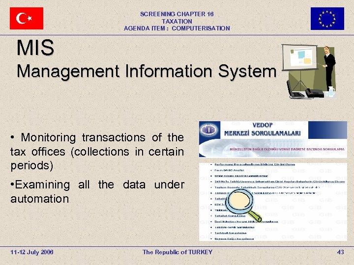 SCREENING CHAPTER 16 TAXATION AGENDA ITEM : COMPUTERISATION MIS Management Information System • Monitoring
