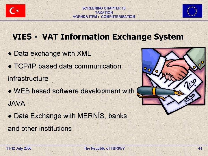 SCREENING CHAPTER 16 TAXATION AGENDA ITEM : COMPUTERISATION VIES - VAT Information Exchange System