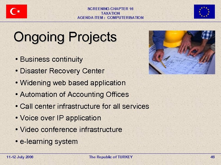 SCREENING CHAPTER 16 TAXATION AGENDA ITEM : COMPUTERISATION Ongoing Projects • Business continuity •