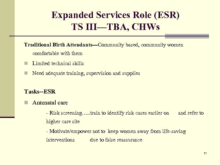 Expanded Services Role (ESR) TS III—TBA, CHWs Traditional Birth Attendants---Community based, community women comfortable