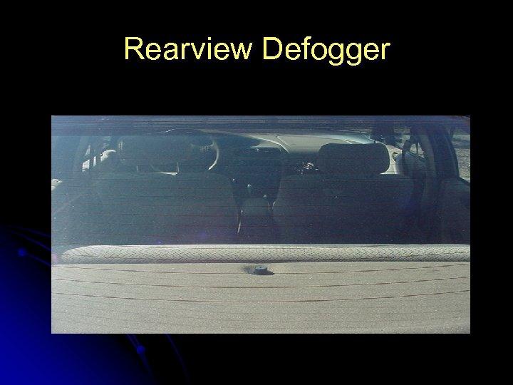 Rearview Defogger