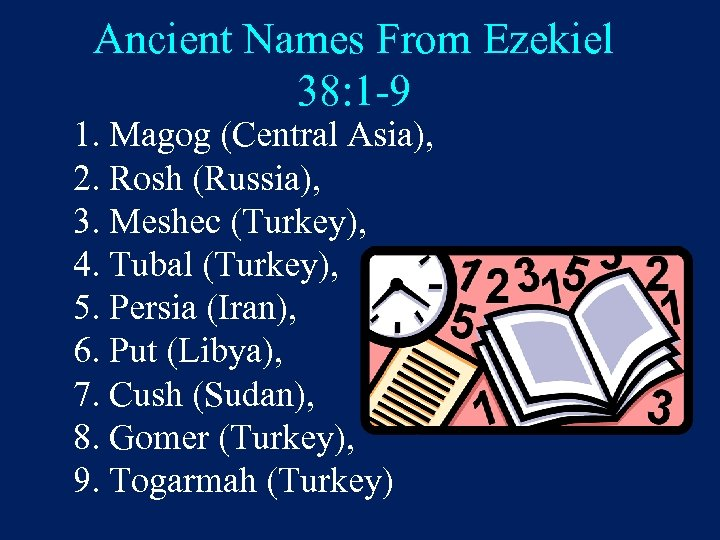 Ancient Names From Ezekiel 38: 1 -9 1. Magog (Central Asia), 2. Rosh (Russia),