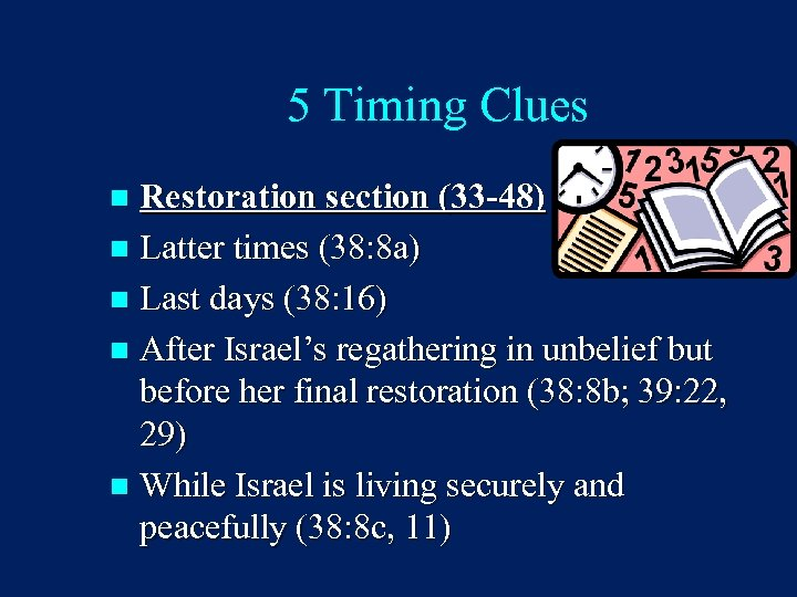 5 Timing Clues Restoration section (33 -48) n Latter times (38: 8 a) n