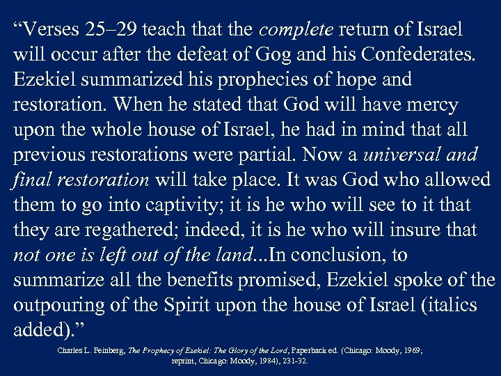 """Verses 25– 29 teach that the complete return of Israel will occur after the"