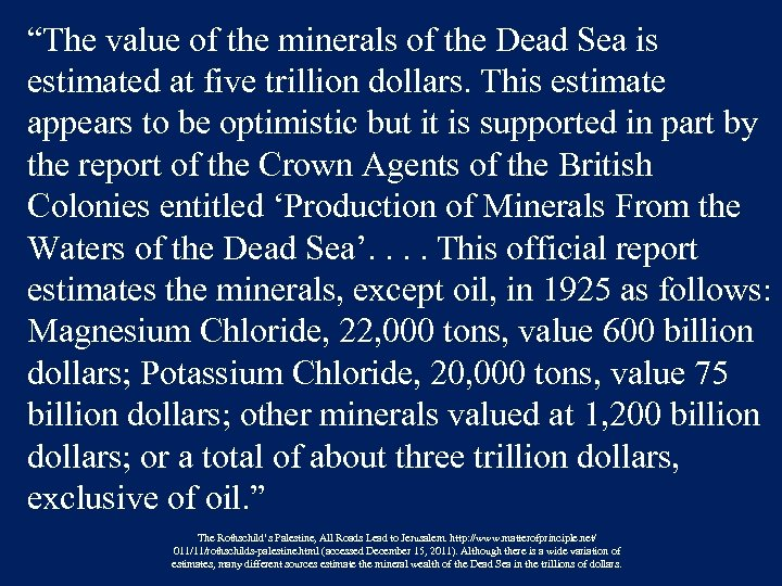 """The value of the minerals of the Dead Sea is estimated at five trillion"