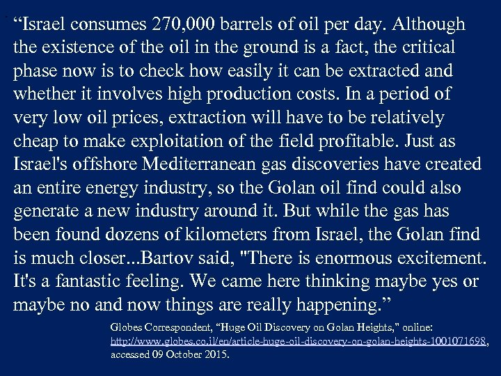 ". ""Israel consumes 270, 000 barrels of oil per day. Although the existence of"