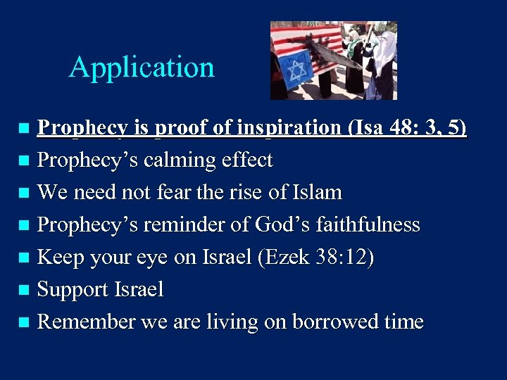 Application Prophecy is proof of inspiration (Isa 48: 3, 5) n Prophecy's calming effect