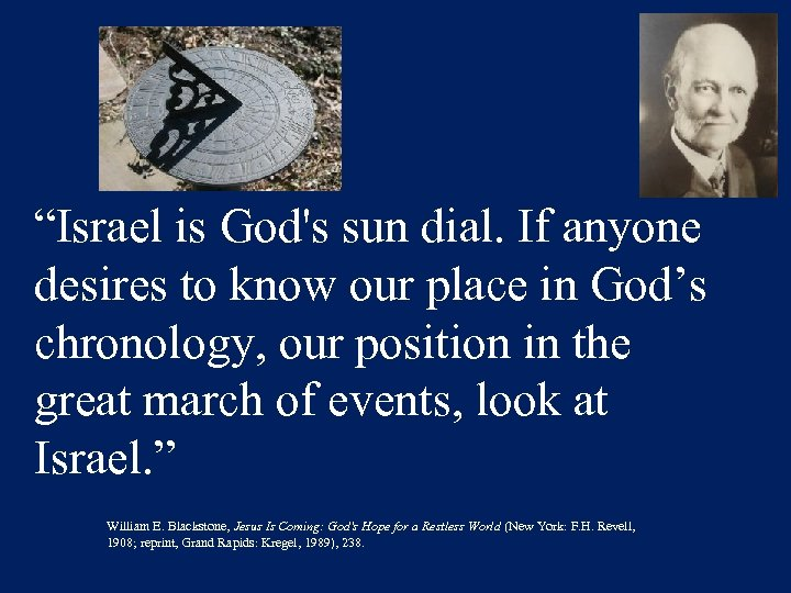 """Israel is God's sun dial. If anyone desires to know our place in God's"