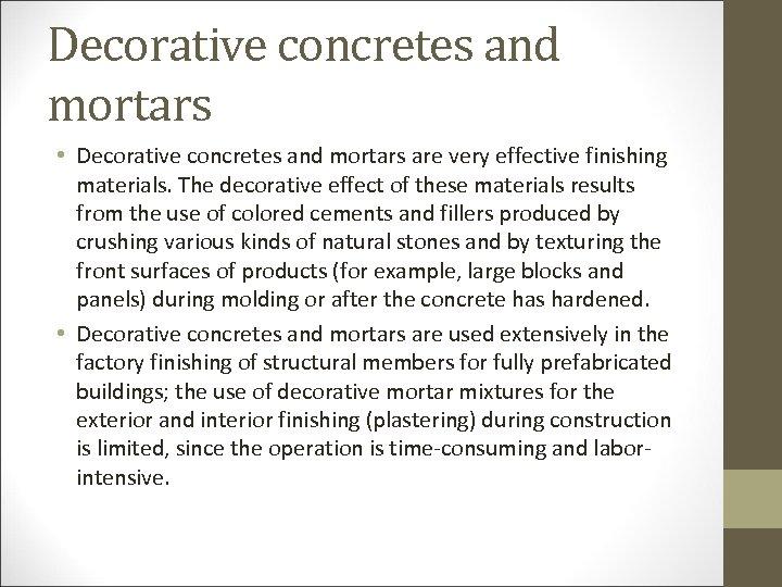 Decorative concretes and mortars • Decorative concretes and mortars are very effective finishing materials.