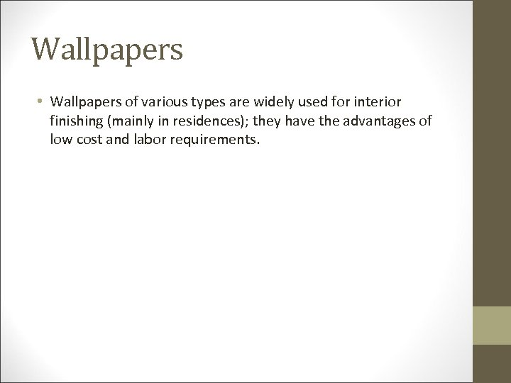 Wallpapers • Wallpapers of various types are widely used for interior finishing (mainly in