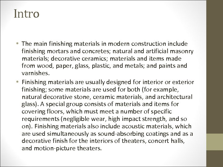 Intro • The main finishing materials in modern construction include finishing mortars and concretes;