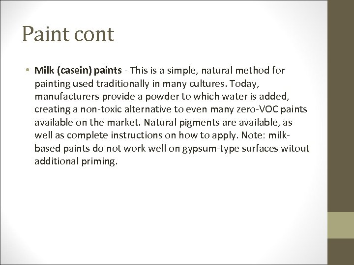 Paint cont • Milk (casein) paints - This is a simple, natural method for