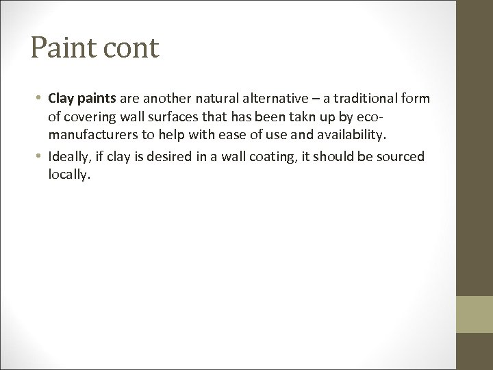 Paint cont • Clay paints are another natural alternative – a traditional form of