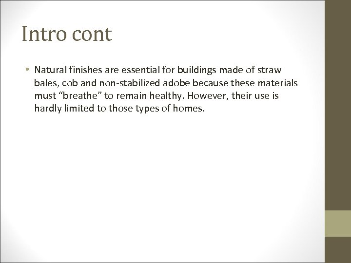 Intro cont • Natural finishes are essential for buildings made of straw bales, cob