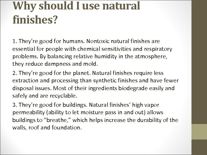Why should I use natural finishes? 1. They're good for humans. Nontoxic natural finishes