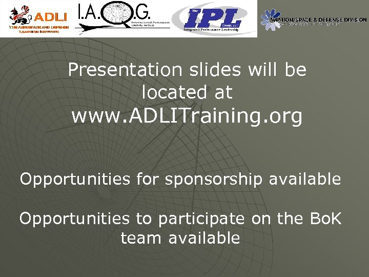 Presentation slides will be located at www. ADLITraining. org Opportunities for sponsorship available Opportunities