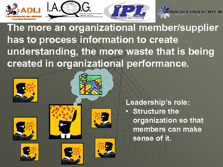 The more an organizational member/supplier has to process information to create understanding, the more
