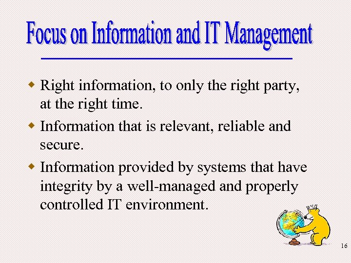 w Right information, to only the right party, at the right time. w Information