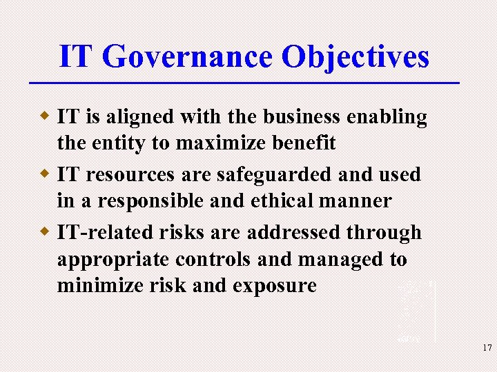 IT Governance Objectives w IT is aligned with the business enabling the entity to
