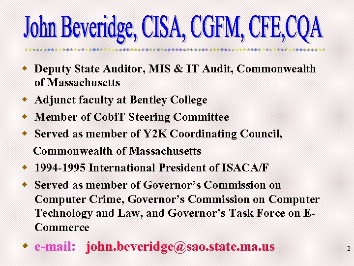 w Deputy State Auditor, MIS & IT Audit, Commonwealth of Massachusetts w Adjunct faculty