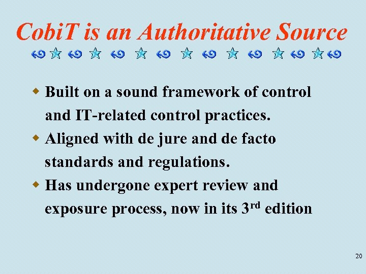 Cobi. T is an Authoritative Source w Built on a sound framework of control