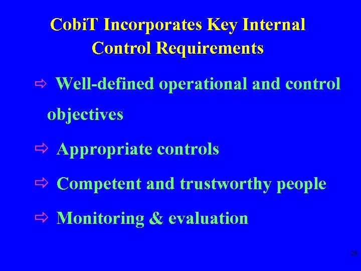 Cobi. T Incorporates Key Internal Control Requirements ð Well-defined operational and control objectives ð