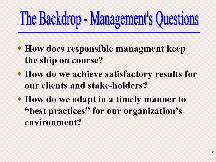 w How does responsible managment keep the ship on course? w How do we