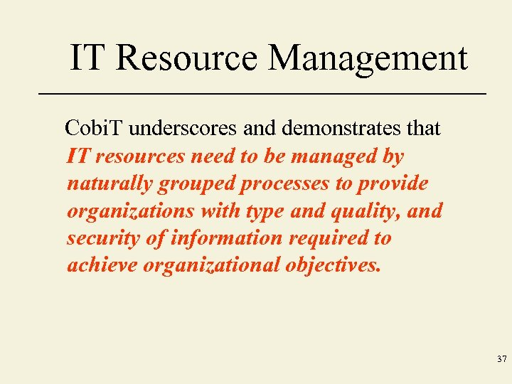 IT Resource Management Cobi. T underscores and demonstrates that IT resources need to be