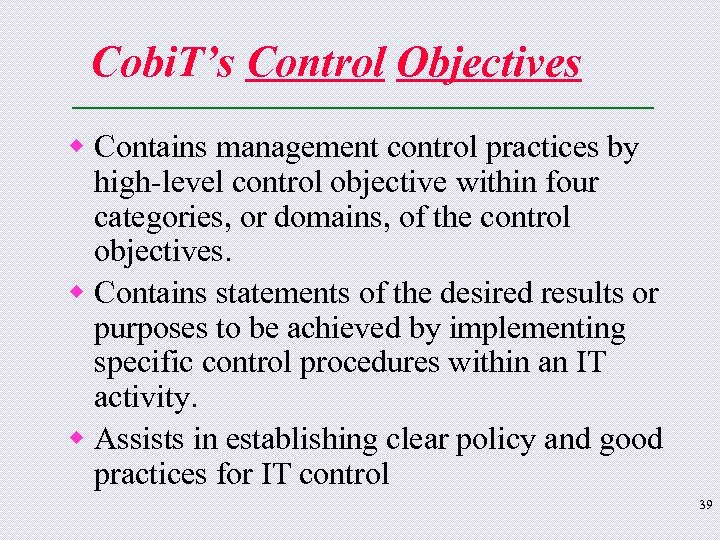 Cobi. T's Control Objectives w Contains management control practices by high-level control objective within