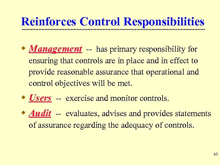 Reinforces Control Responsibilities w Management -- has primary responsibility for ensuring that controls are