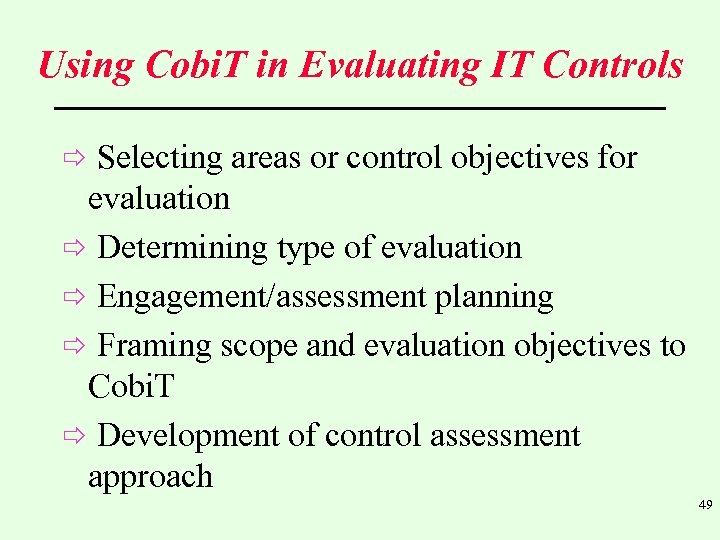Using Cobi. T in Evaluating IT Controls ð Selecting areas or control objectives for