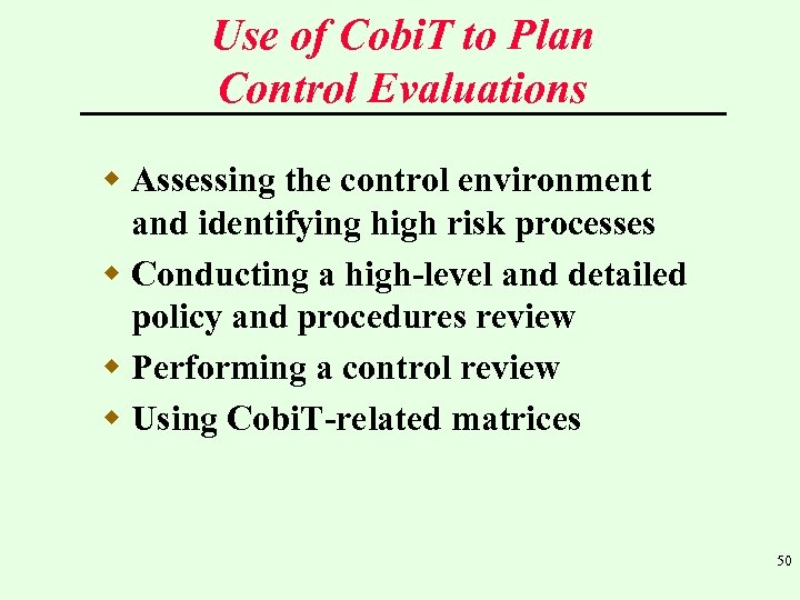 Use of Cobi. T to Plan Control Evaluations w Assessing the control environment and