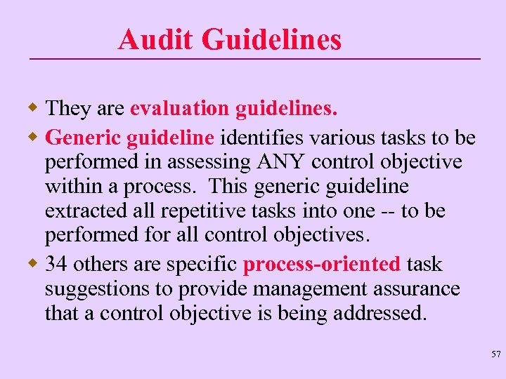 Audit Guidelines w They are evaluation guidelines. w Generic guideline identifies various tasks to