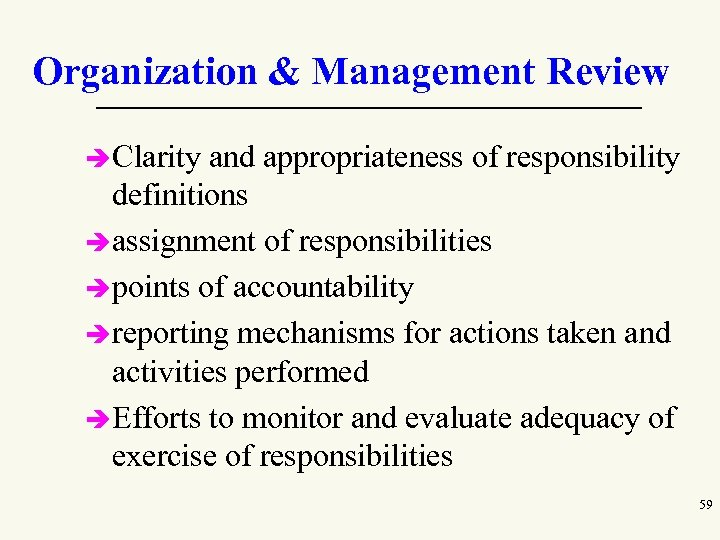 Organization & Management Review è Clarity and appropriateness of responsibility definitions è assignment of